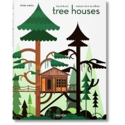 Tree Houses. Fairy Tale Castles in the Air by Philip Jodidio