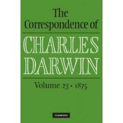 The Correspondence of Charles Darwin: Volume 23, 1875: Volume 23 by Charles Darwin