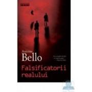 Falsificatorii realului - Antoine Bello