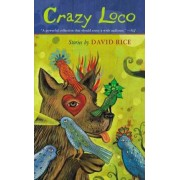 Crazy Loco by David Rice