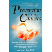 The Prevention of All Cancers by Hulda R. Clark