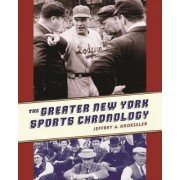 The Greater New York Sports Chronology by Jeffrey Kroessler