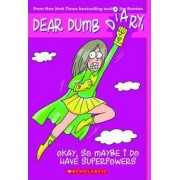 Okay, So Maybe I Do Have Superpowers by Jim Benton