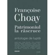 Patrimoniul La Rascruce - Francoise Choay