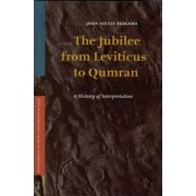 The Jubilee from Leviticus to Qumran by John Sietze Bergsma
