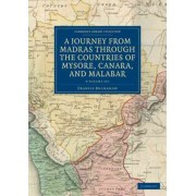 A Journey from Madras Through the Countries of Mysore, Canara, and Malabar by Francis Buchanan