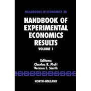 Handbook of Experimental Economics Results: Volume 1 by Charles R. Plott