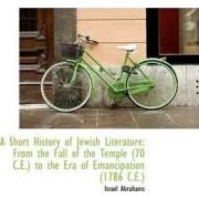 A Short History of Jewish Literature by Professor Israel Abrahams