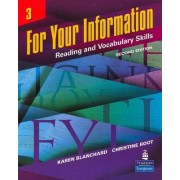 For Your Information 3: Reading and Vocabulary Skills by Karen Louise Blanchard