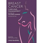 Breast Cancer Nursing Care and Management by Victoria Harmer