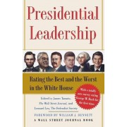 Presidential Leadership: Rating the Best and the Worst in the White House by James Taranto