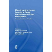 Mainstreaming Human Security in Peace Operations and Crisis Management by Wolfgang Benedek