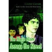 The Magic Store Across the Street by Casner Curran