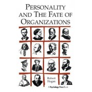 Personality and the Fate of Organizations by Robert Hogan