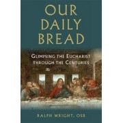 Our Daily Bread by Ralph Wright