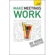 Make Meetings Work: Teach Yourself by Karen Mannering