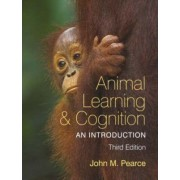 Animal Learning and Cognition by John M. Pearce