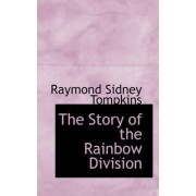 The Story of the Rainbow Division by Raymond Sidney Tompkins