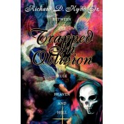 Trapped in Oblivion by Jr Richard D Kydd