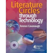 Literature Circles Through Technology by Terence W Cavanaugh
