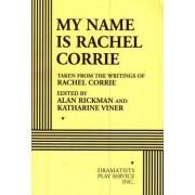 My Name Is Rachel Corrie - Acting Edition by Rachel Corrie