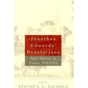 Jonathan Edwards Resolutions. by J Edwards