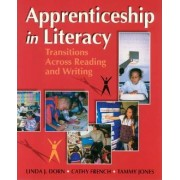 Apprenticeship in Literacy by Linda J. Dorn