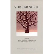 Very Far North by Timothy Murphy