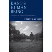 Kant's Human Being by Robert B. Louden