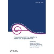 Nonassociative Algebra and its Applications by Roberto Costa