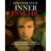 Discover Your Inner Psychic by Tara Ward
