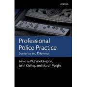 Professional Police Practice by Director of Criminal Justice Studies P A J Waddington