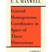 General Homogeneous Co-ordinates in Space of Three Dimensions by E. A. Maxwell