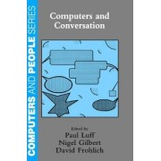 Computers and Conversation by Paul Luff
