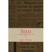 Siam, or, the Woman Who Shot a Man by Lily Tuck