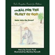 Small for the Glory of God: Saint John the Dwarf
