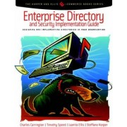 Enterprise Directory and Security Implementation Guide by Charles Carrington