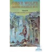 Cartea soarelui nou vol.2 Gheara conciliatorului - Gene Wolfe