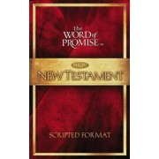 The Word of Promise Scripted New Testament-NKJV by Thomas Nelson