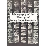 Bibliography of the Writing of Irving Louis Horowitz 1951-1984 by Hannah Arendt