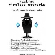 Hacking Wireless Networks - The Ultimate Hands-On Guide by MR Andreas Kolokithas