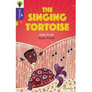 Oxford Reading Tree All Stars: Oxford Level 11: The Singing Tortoise by Kate Scott