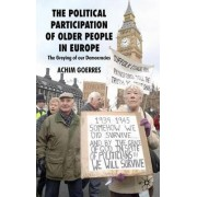 The Political Participation of Older People in Europe by Achim Goerres
