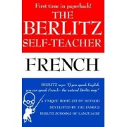 The Berlitz Self-Teacher -- French: A Unique Home-Study Method Developed by the Famous Berlitz Schools of Language, Paperback