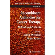Recombinant Antibodies for Cancer Therapy by Martin Welschof