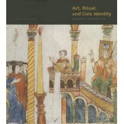 Art, Ritual, and Civic Identity in Medieval Southern Italy by Nino Zchomelidse