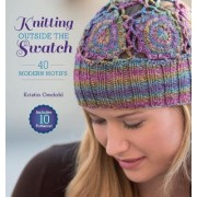 Knitting Outside the Swatch by Kristin Omdahl