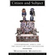 Citizen and Subject by Mahmood Mamdani