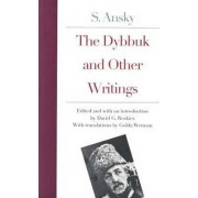 The Dybbuk and Other Writings by S.Ansky by David Roskies