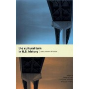 The Cultural Turn in U.S. History by James W. Cook